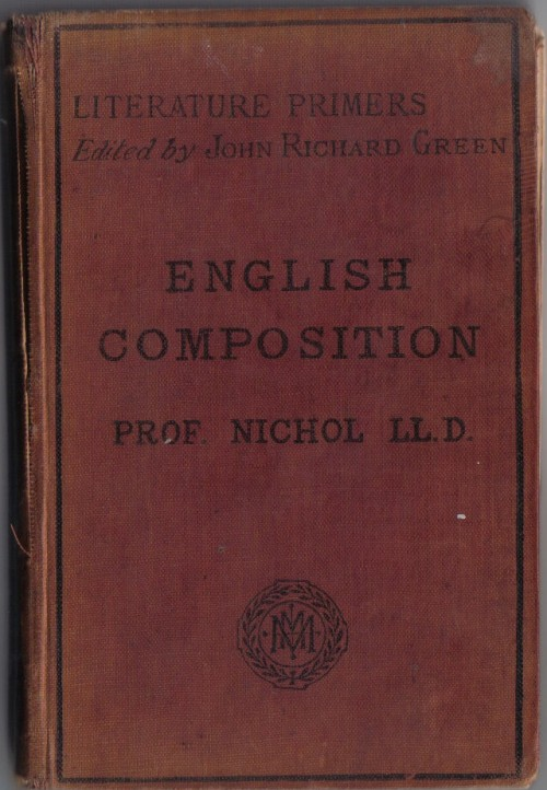 Антикварныекниги.рф: ENGLISH COMPOSITION. John Richard Green,prof.Nichol.