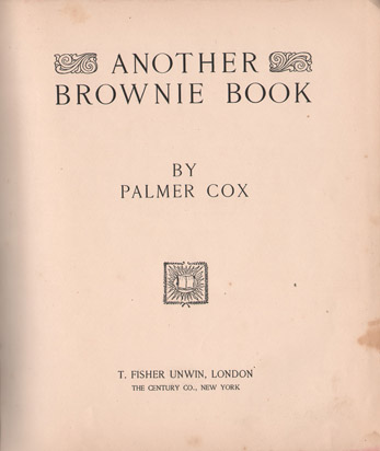 `Another Brownie Book` Palmer Cox. 1890, New York