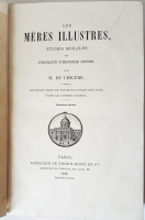`Знаменитые матери, моральные исследования и портреты интимных историй (Les Meres Illustres Etudes morales et portraits d'histoire intime)` M.de Lesture. Paris, 1882 г.