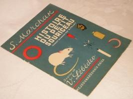 `O histoire du petit souriceau ( Сказка о глупом мышонке ).` S. Marchak ( Самуил Маршак ). Leningrad, Mejdounarodnaia Kniga, 1925 ( Ленинград, Международная Книга, 1925г. ).