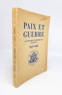 `Paix et guerre la politique etrangere des etats-unis 1931-1941 (Мир и война внешняя политика США 1931-1941)` . Published by Department of State United Stages of America (1944)