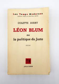 `Leon Blum ou la politique du juste  (Леон Блюм или политика праведника)` Colette Audry. Paris, Published by Julliard, 1955