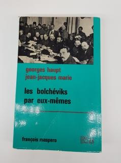 `Les Bolcheviks par eux-memes  (Большевики сами по себе)` Georges Haupt,  Jean-Jacques Marie. Paris, Francois Maspero, 1969