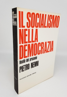 `Il socialismo nella democrazia (Социализм в демократии)` Pietro Nenni (Пьетро Ненни). Published by Firenze, Vallecchi, 1966
