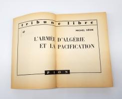 `L'Armee D'Algerie et la pacification` Michel Deon. Paris, Plon tribune libre, 1959