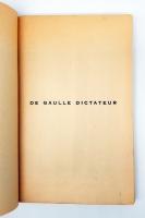 `De Gaulle dictateur` Henri de Kerillis. Published by Editions de la liberté retrouvée