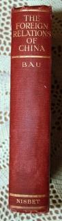 `Внешние связи Китая. История и современное состояние (The foreign relations of China, a history and a survey by M. J. Bau)` М. Дж. Бау (M.J.Bau, M.A., Pn.D). Лондон. Fleming H. Revell компании, 1922 г.