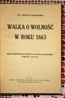 `Walka o Wolnosc w roku 1863` Fr. Rawita Gawronski. We Lwowie, 1913