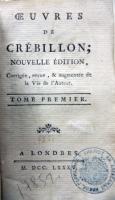 `Oeuvres completes de Crebillon, nouvelle edition, augmentee et ornee de belles gravures` . A Londres, 1785