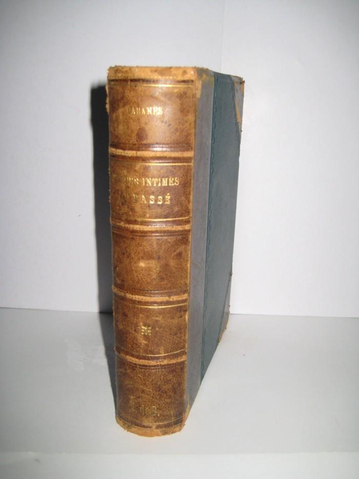 `Moeurs intimes du passe` Docteur Cabanes. Paris, Librairie Albain Michel
