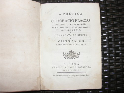 `A poetica de Q. Horacio Flacco` Qiunto Horacio Flacco. Lisboa 1793