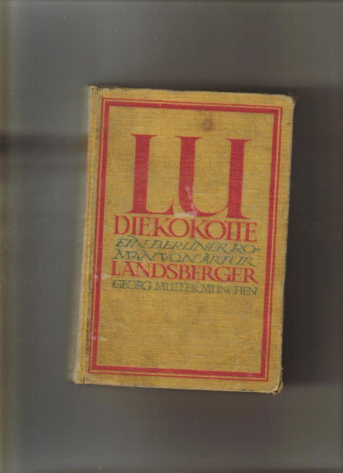`Berliner Roman von Artur Landsberger.` Lu, die Kokotte.. Мюнхин. 1912 год.