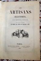 `Прославленные мастера под руководством барона Дюпена и Бланки  (Les artisans illustres)` Par Edouard Foucaud. Paris 1841