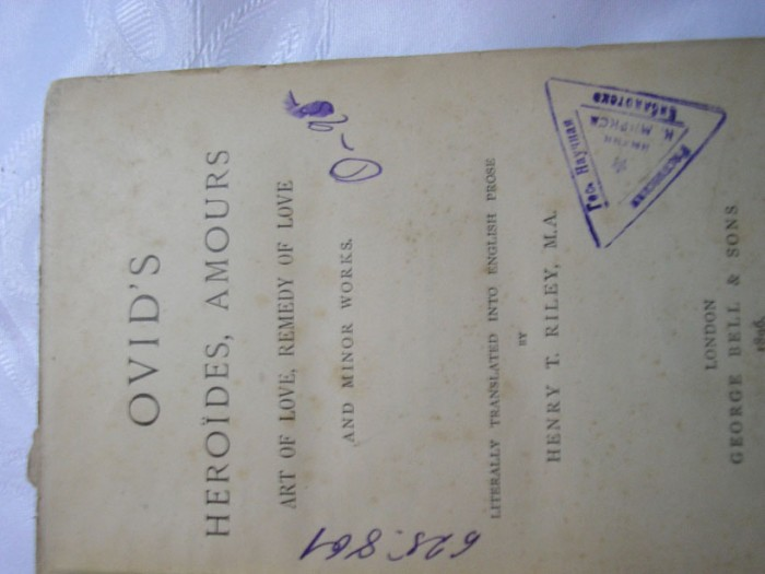 """`OVID's """" Heroides, Amours, Art of Love, Remedy of Love. And minor works.""""` OVID. London,George Bell & Sons, 1896"""