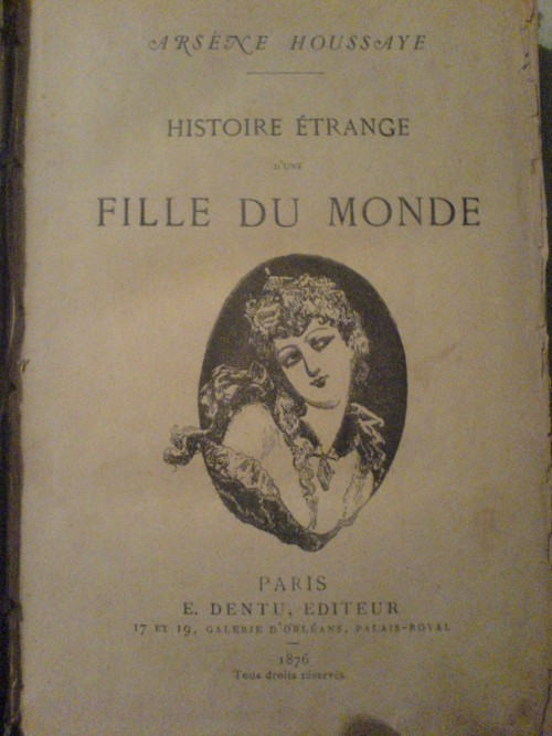`Histoire Etrange D'une Fille Du Monde` Arsene Houssaye. Paris, 1876