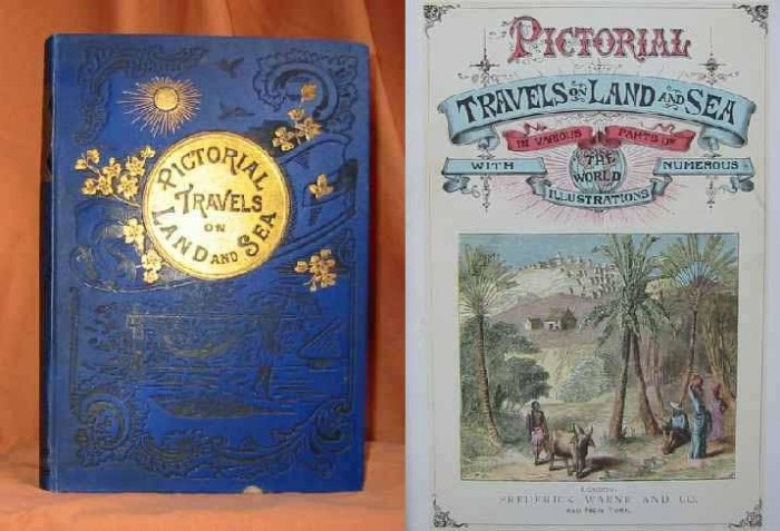 `PICTORIAL TRAVELS ON LAND AND SEA, in various parts of the world, with numerous illustrations` . 1890
