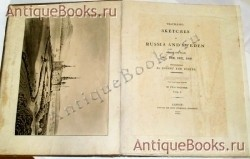 `Travelling sketches in Russia and Sweden during the years 1805, 1806, 1807, 1808.` By Robert Ker Porter. London. 1813